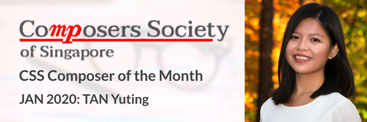 CSS Composer of the Month for Jan 2020: Tan Yuting